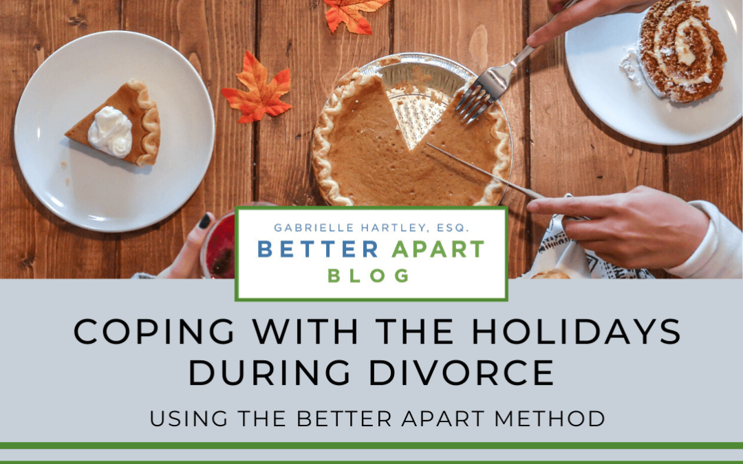 Coping With The Holidays During Divorce using the better apart method