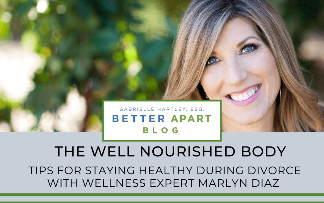 Tips for Staying Healthy During Divorce With Wellness Expert Marlyn Diaz