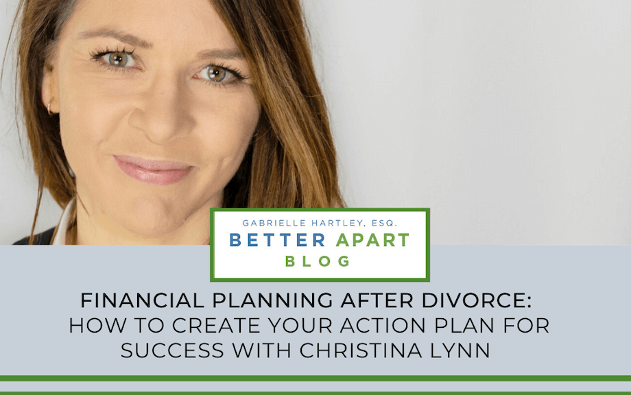 Financial Planning After Divorce - How To Create Your Action Plan For Success with Christina Lynn