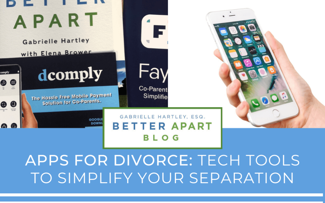 Apps For Divorce: Tech Tools To Simplify Your Separation
