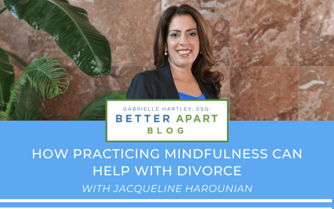 How Practicing Mindfulness Can Help With Divorce