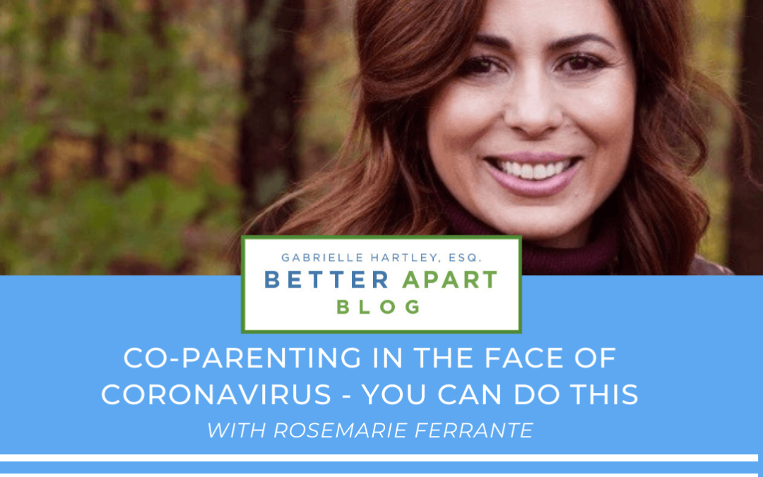 Co-Parenting in the Face of Coronavirus – You Can Do This!