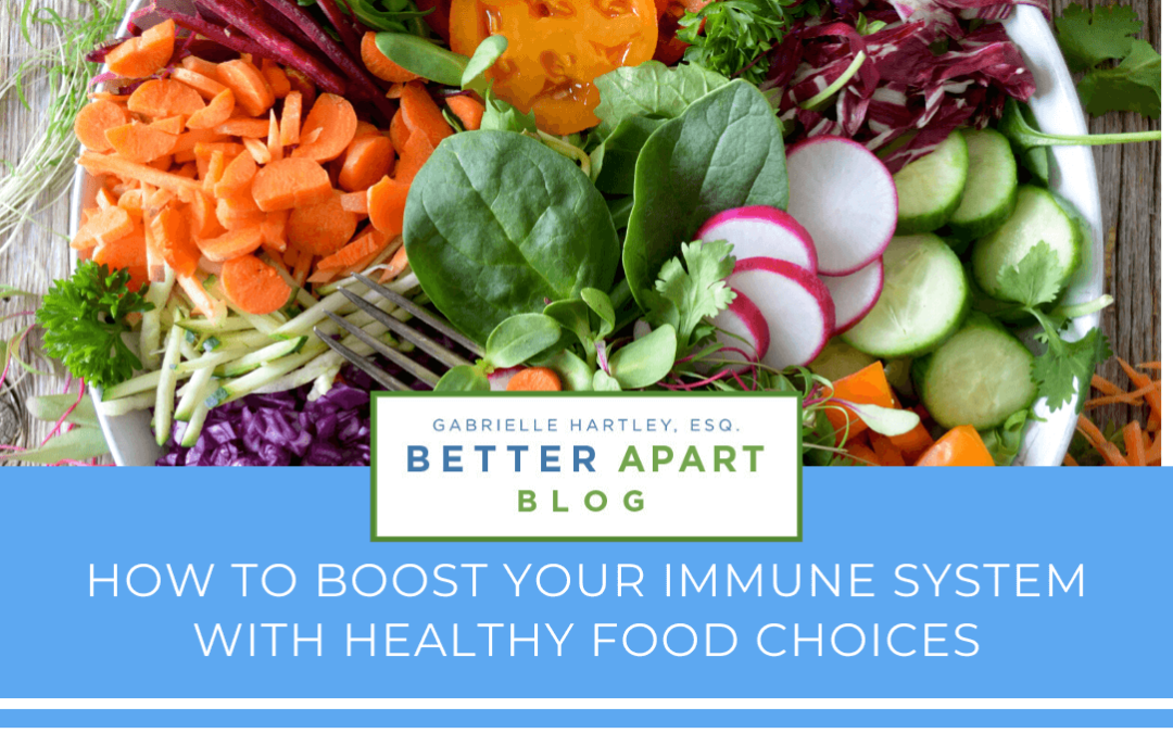 how to boost your immune system with healthy food choices
